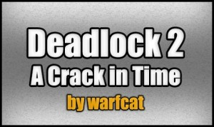 下载 Deadlock 2 - A Crack in Time 对于 Minecraft 1.4.7