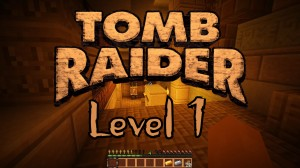 下载 Tomb Raider The New Adventure - Level 1 对于 Minecraft 1.12.2
